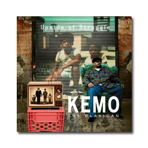 """Kemo - Upside of Struggle. """""""